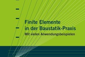 """<div class=""""bildtext"""">Das neue Nachschlagewerk """"Finite Elemente in der Baustatik-Praxis""""</div>"""
