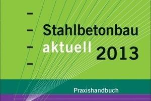 Stahlbetonbau aktuell 2013
